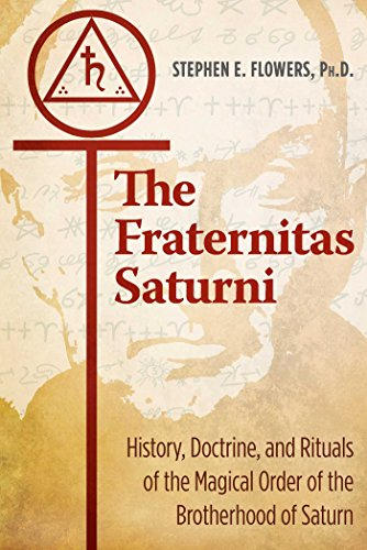 The Fraternitas Saturni: History, Doctrine, and Rituals of the Magical Order of the Brotherhood of Saturn von Inner Traditions