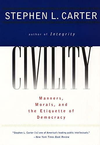Civility: Manners, Morals, and the Etiquette of Democracy von Harper Perennial