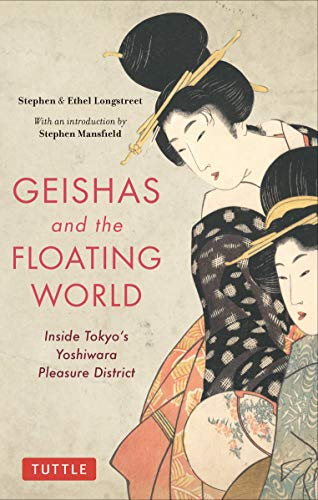 Geishas and the Floating World: Inside Tokyo's Yoshiwara Pleasure District von Tuttle Publishing