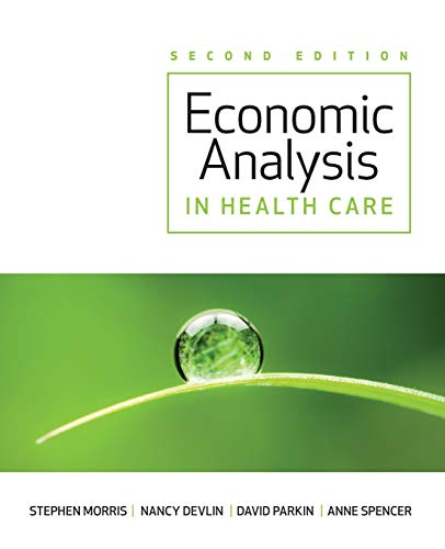 Economic Analysis in Healthcare, 2nd Edition von Wiley