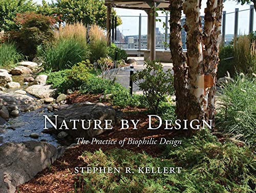 Nature by Design: The Practice of Biophilic Design von Yale University Press