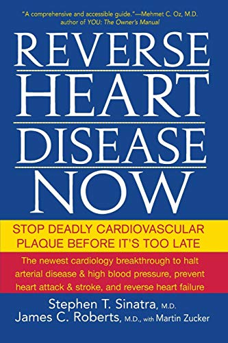 Reverse Heart Disease Now: Stop Deadly Cardiovascular Plaque Before It's Too Late von Wiley