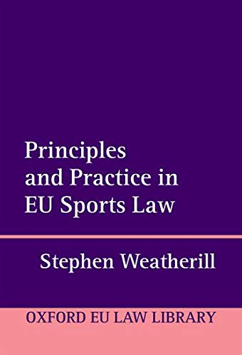 Principles and Practice in Eu Sports Law (Oxford European Union Law Library) von OXFORD UNIV PR