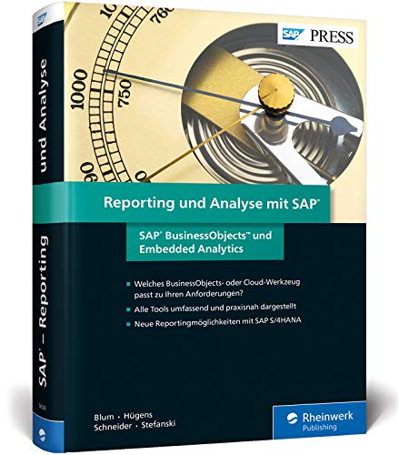 Reporting und Analyse mit SAP: SAP BusinessObjects und Embedded Analytics (SAP PRESS) von SAP PRESS