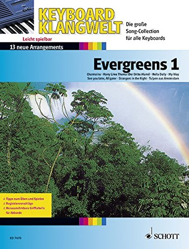 Evergreens 1: 13 neue Arrangements. Keyboard. (Keyboard Klangwelt)