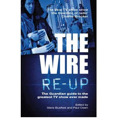 "TheWire Re-up The ""Guardian"" Guide to the Greatest TV Show Ever Made by Busfield, Steve ( Author ) ON Dec-03-2009, Paperback von Cornerstone"