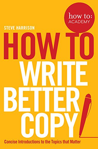How To Write Better Copy (How To: Academy, Band 2) von Pan Macmillan