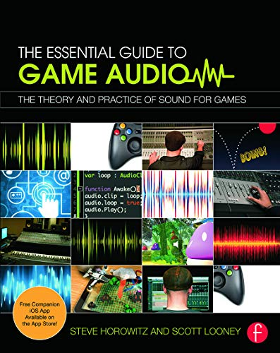 The Essential Guide to Game Audio: The Theory and Practice of Sound for Games von Routledge