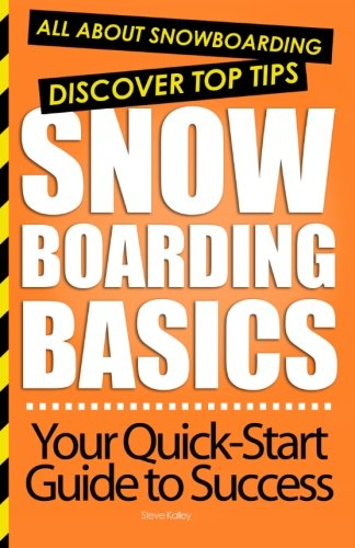 Snowboarding Basics: All About Snowboarding von CreateSpace Independent Publishing Platform