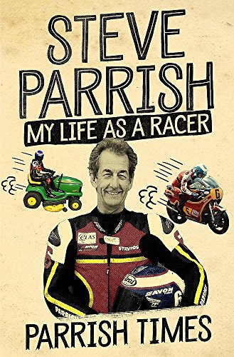 Parrish Times: My Life as a Racer von W&N