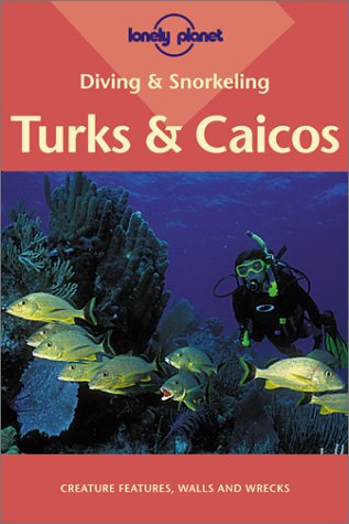 Lonely Planet Diving & Snorkeling Turks & Caicos (LONELY PLANET DIVING AND SNORKELING TURKS AND CAICOS) von Lonely Planet Publications