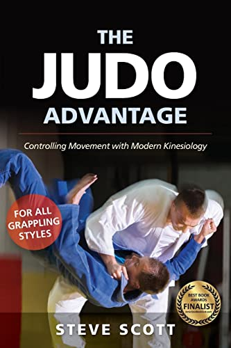 The Judo Advantage: Controlling Movement with Modern Kinesiology: For All Grappling Styles (Martial Science) von YMAA Publication Center