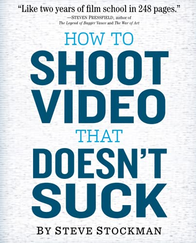 How to Shoot Video That Doesn't Suck von Workman Publishing