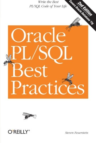 Oracle PL/SQL Best Practices: Write the Best Pl/SQL Code of Your Life von O'Reilly Media