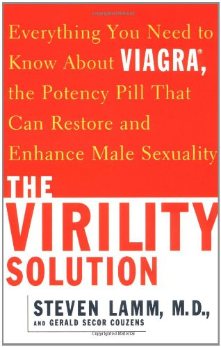 The Virility Solution: Everything You Need to Know About Viagra, The Potency Pill that Can Restore and Enhance Male Sexuality von Fireside