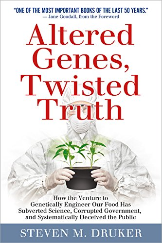 Altered Genes, Twisted Truth: How the Venture to Genetically Engineer Our Food Has Subverted Science, Corrupted Government, and Systematically Deceived the Public von Clear River Press