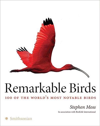Remarkable Birds: 100 of the World's Most Notable Birds von Smithsonian