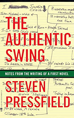The Authentic Swing: Notes from the Writing of a First Novel von Black Irish Entertainment LLC