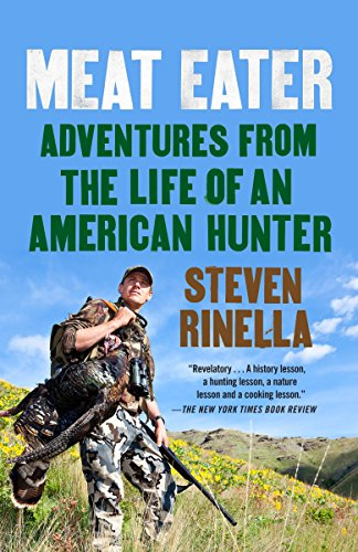 Meat Eater: Adventures from the Life of an American Hunter von Spiegel & Grau