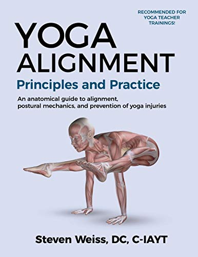Yoga Alignment Principles and Practice: An anatomical guide to alignment, postural mechanics, and the prevention of yoga injuries - Black and White format von Align By Design Yoga