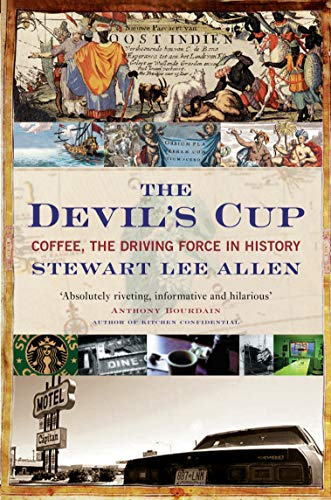 The Devil's Cup: Coffee, the Driving Force in History von Canongate Books Ltd.