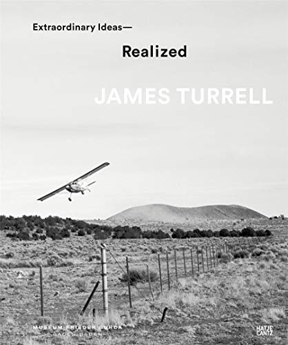 James Turrell: Extraordinary Ideas Realized von Hatje Cantz Verlag GmbH