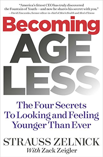 Becoming Ageless: The Four Secrets to Looking and Feeling Younger Than Ever von Galvanized Media