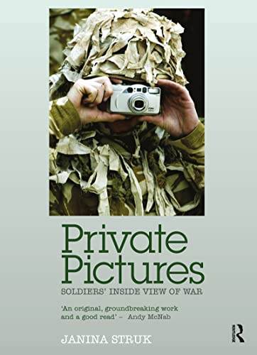 Private Pictures: Soldiers' Inside View of War