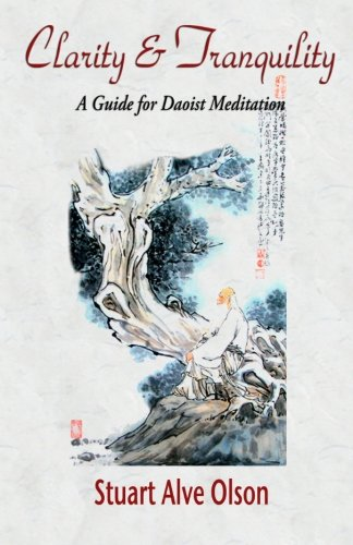 Clarity and Tranquility: A Guide for Daoist Meditation von CreateSpace Independent Publishing Platform