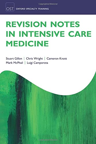 Revision Notes in Intensive Care Medicine (Oxford Specialty Training: Revision Texts) von Oxford University Press