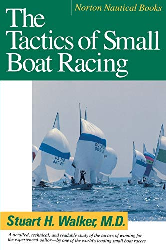 The Tactics of Small Boat Racing (Norton Nautical Books) von W. W. Norton & Company