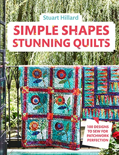 Simple Shapes Stunning Quilts: 100 designs to sew for patchwork perfection von Pavilion Books