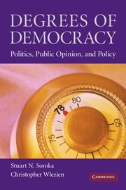 Degrees of Democracy: Politics, Public Opinion, and Policy von Cambridge University Press