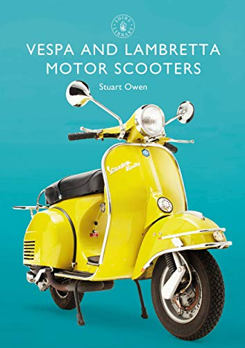 Vespa and Lambretta Motor Scooters (Shire Library, Band 856) von Shire Publications