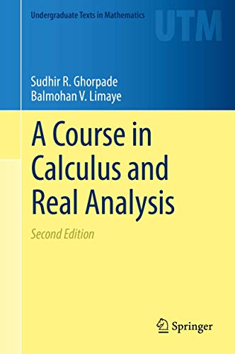 A Course in Calculus and Real Analysis (Undergraduate Texts in Mathematics) von Springer