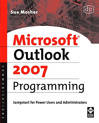 Microsoft Outlook 2007 Programming: Jumpstart for Power Users and Administrators von Digital Press