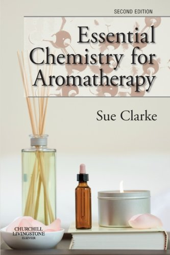 Essential Chemistry for Aromatherapy von Churchill Livingstone