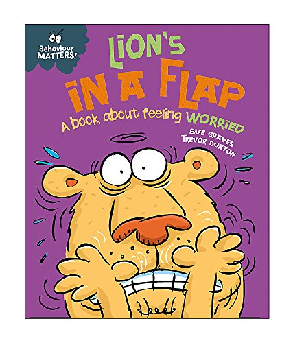 Lion's in a Flap - A book about feeling worried (Behaviour Matters, Band 5) von Franklin Watts