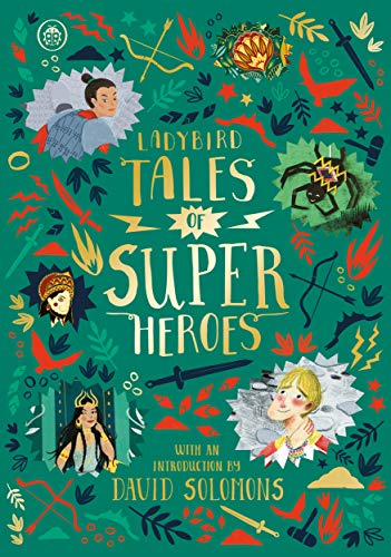 Ladybird Tales of Super Heroes: With an introduction by David Solomons (Ladybird Tales of... Treasuries) von Ladybird