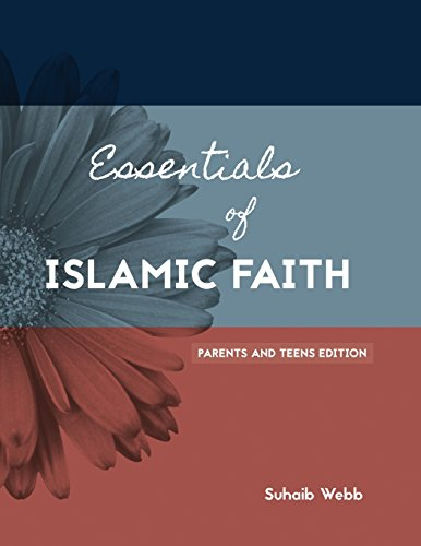 Essentials of Islamic Faith: For Parents and Teens (SWISS Series, Band 1) von CreateSpace Independent Publishing Platform