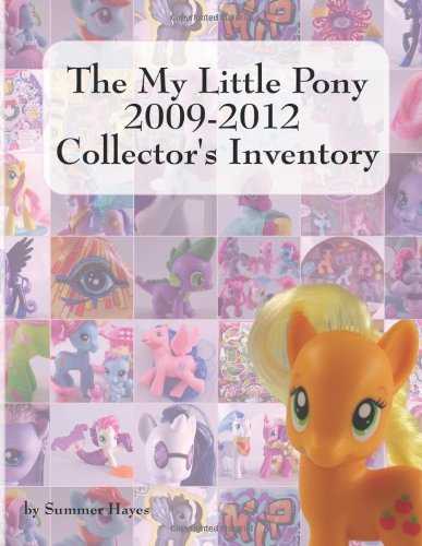 The My Little Pony 2009-2012 Collector's Inventory von Priced Nostalgia Press