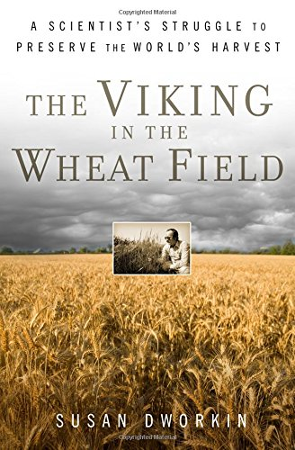 The Viking in the Wheat Field: A Scientist's Struggle to Preserve the World's Harvest von Walker & Co