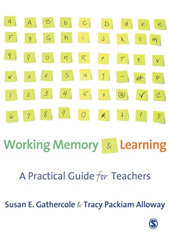 Working Memory and Learning: A Practical Guide for Teachers von Sage Publications Ltd