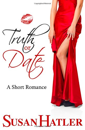 Truth or Date (Better Date than Never, Band 2) von CreateSpace Independent Publishing Platform