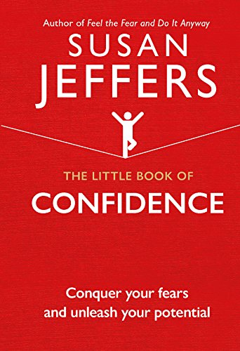 The Little Book of Confidence: Conquer Your Fears and Unleash Your Potential (The Little Book of Series) von Ebury Publishing