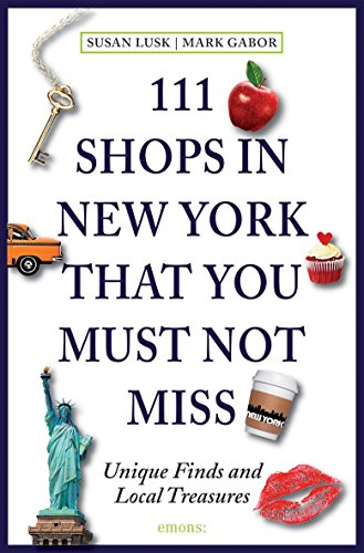 111 Shops in New York that you must not miss: The sophisticated shopper's guide von Emons