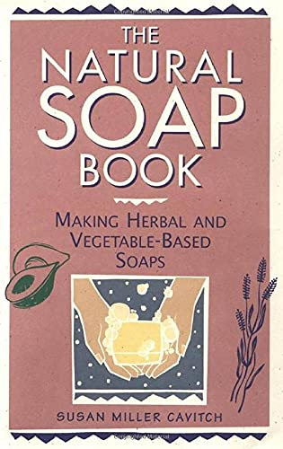 Natural Soap Book: Making Herbal and Vegetable-based Soaps von Storey Books
