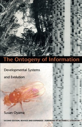The Ontogeny of Information: Developmental Systems and Evolution (Science and Cultural Theory) von Duke University Press