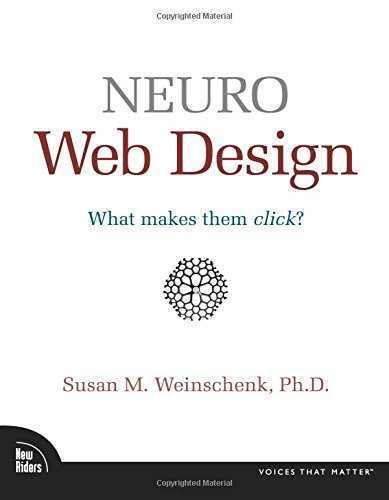 Neuro Web Design: What Makes Them Click? (Voices That Matter)