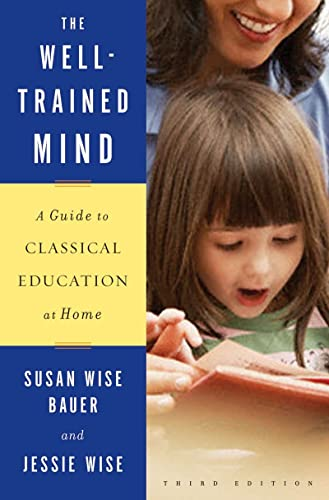 The Well-trained Mind: A Guide to Classical Education at Home von Ww Norton & Co